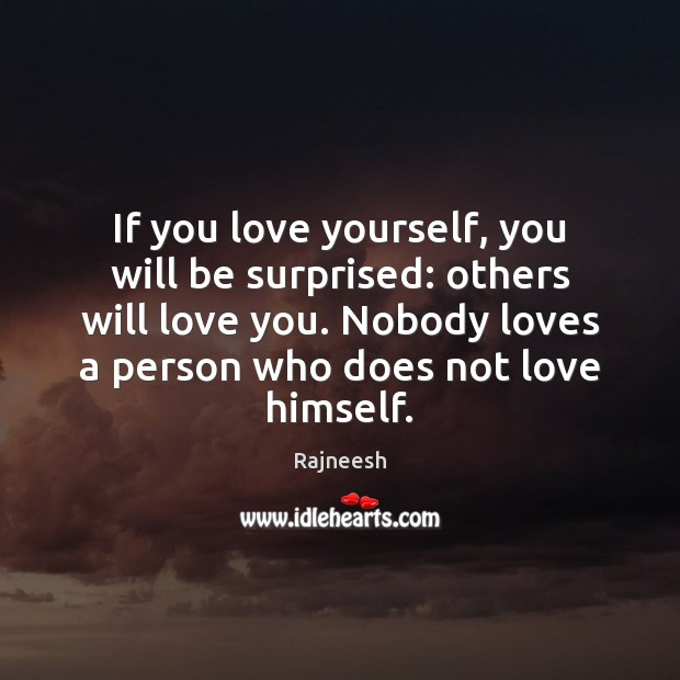 Image, If you love yourself, you will be surprised: others will love you.