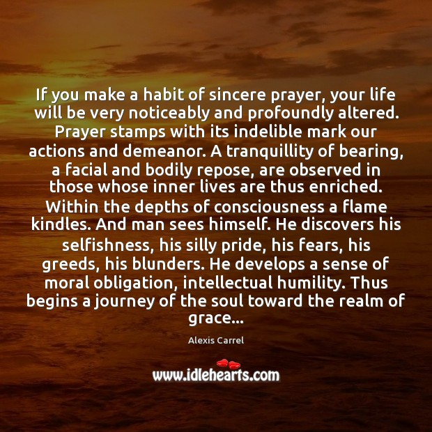 If you make a habit of sincere prayer, your life will be Humility Quotes Image