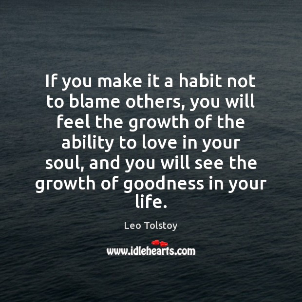 Image, If you make it a habit not to blame others, you will