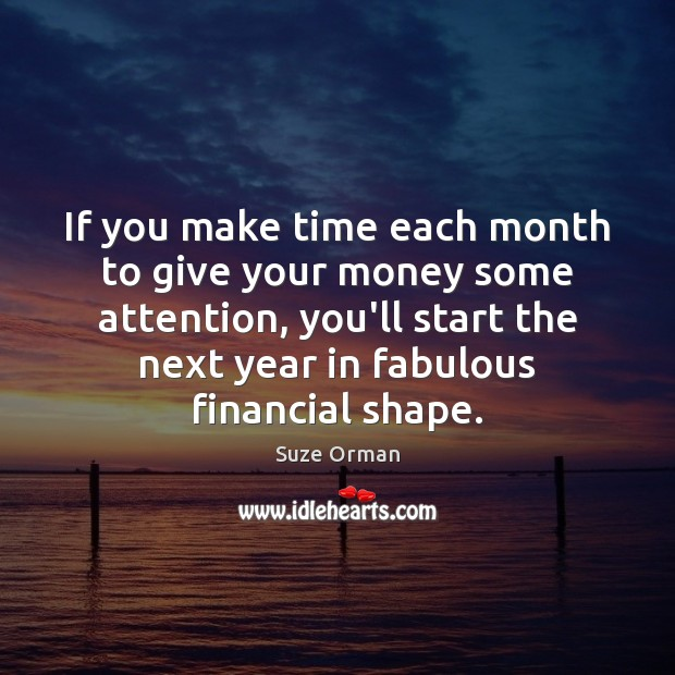 If you make time each month to give your money some attention, Image