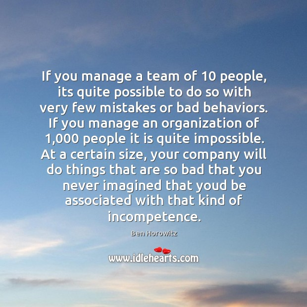 If you manage a team of 10 people, its quite possible to do Image