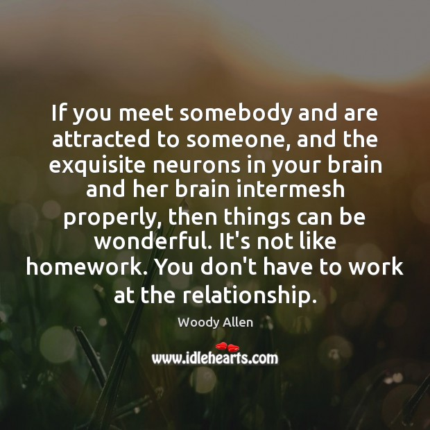 Image, If you meet somebody and are attracted to someone, and the exquisite