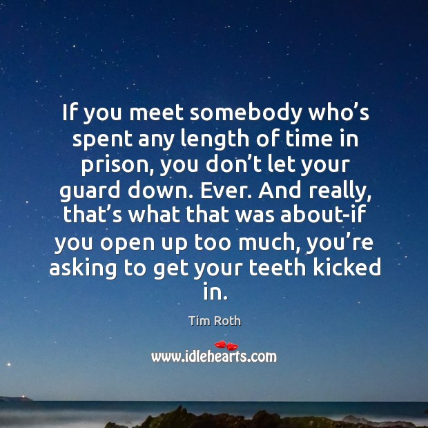 If you meet somebody who's spent any length of time in prison Image