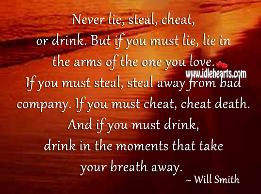 If you must steal, steal away from bad company. Image