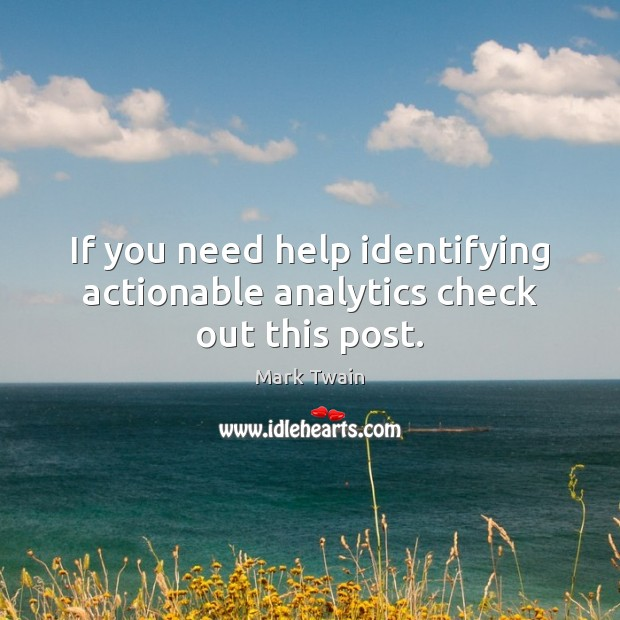 Image, If you need help identifying actionable analytics check out this post.