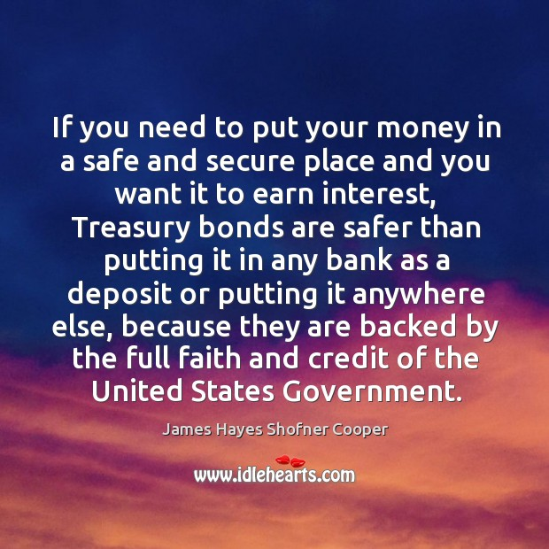 Image, If you need to put your money in a safe and secure place and you want it to earn interest