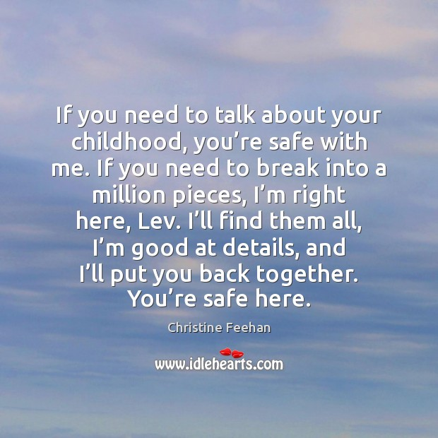 If you need to talk about your childhood, you're safe with Christine Feehan Picture Quote
