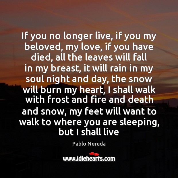 If you no longer live, if you my beloved, my love, if Image