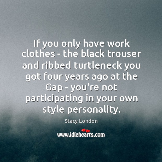 If you only have work clothes – the black trouser and ribbed Image