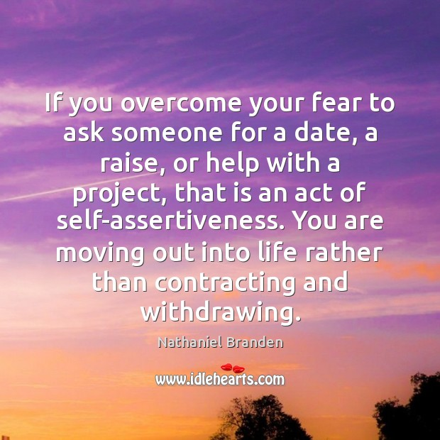 Image, If you overcome your fear to ask someone for a date, a