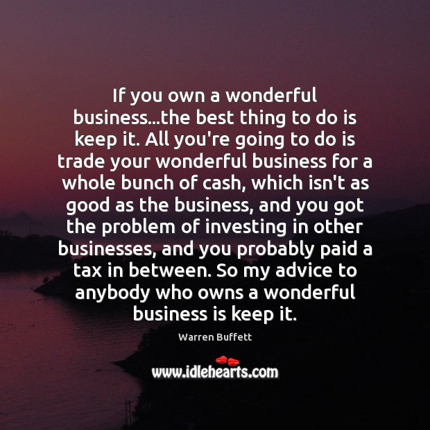 Image, If you own a wonderful business…the best thing to do is