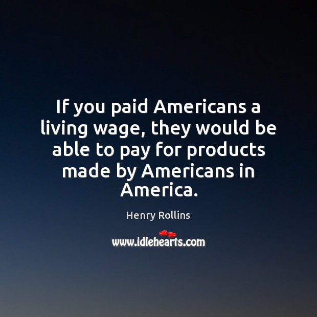 If you paid Americans a living wage, they would be able to Image