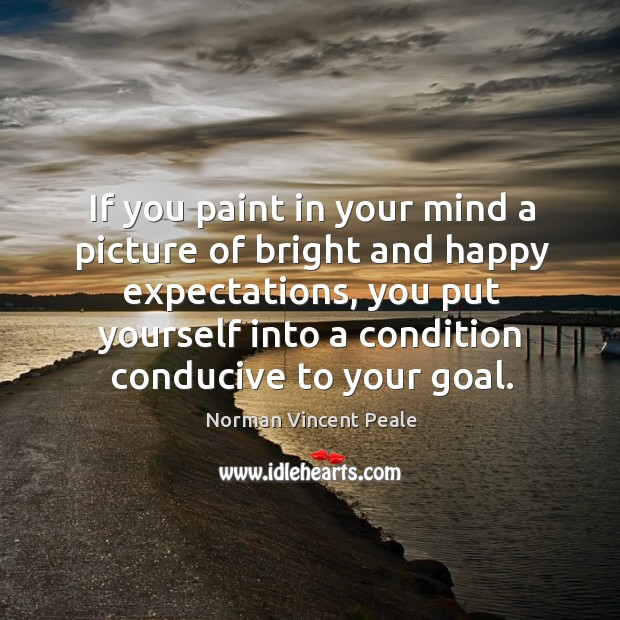 If you paint in your mind a picture of bright and happy expectations Image