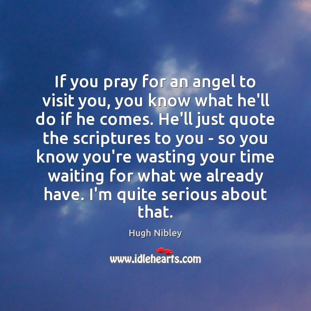 If you pray for an angel to visit you, you know what Image