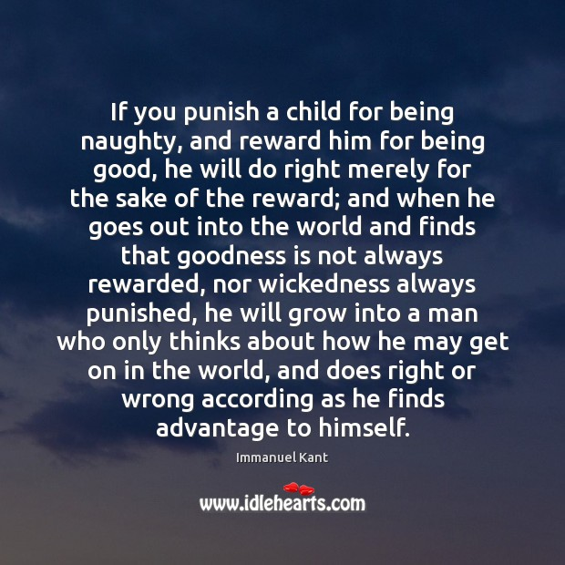 Image, If you punish a child for being naughty, and reward him for