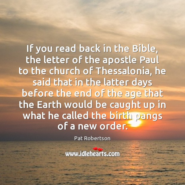 If you read back in the Bible, the letter of the apostle Pat Robertson Picture Quote