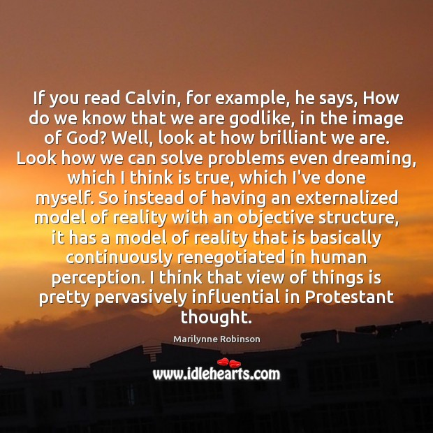 Image, If you read Calvin, for example, he says, How do we know