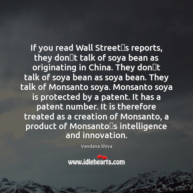 If you read Wall Street's reports, they don't talk of Vandana Shiva Picture Quote
