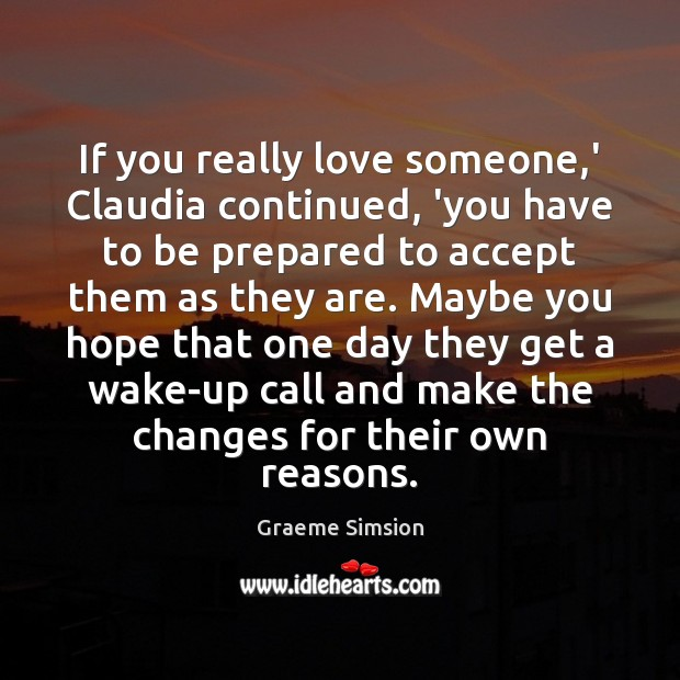 If you really love someone,' Claudia continued, 'you have to be Love Someone Quotes Image