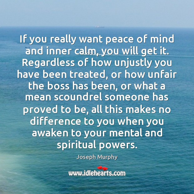 Image, If you really want peace of mind and inner calm, you will
