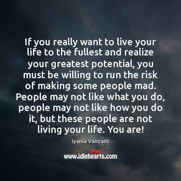 If you really want to live your life to the fullest and Iyanla Vanzant Picture Quote