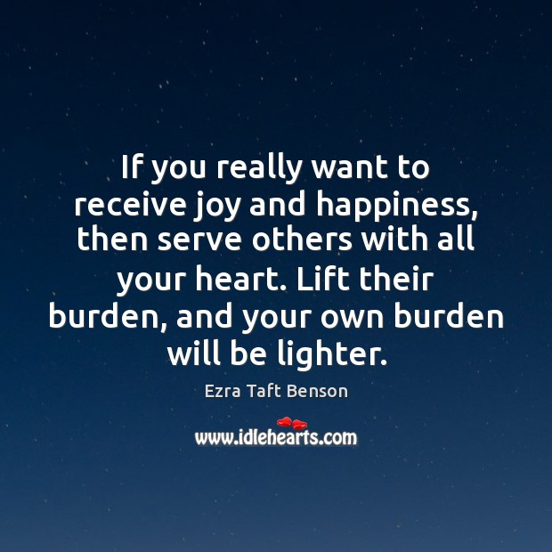If you really want to receive joy and happiness, then serve others Joy and Happiness Quotes Image