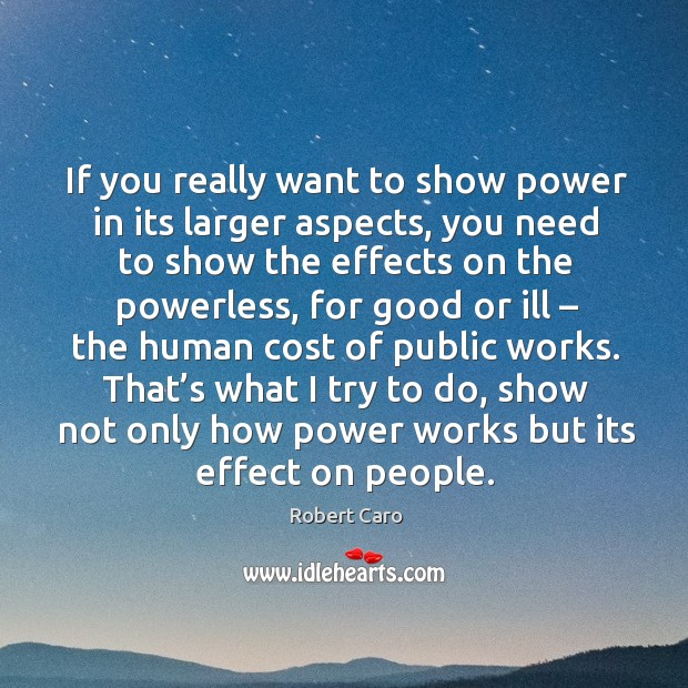 If you really want to show power in its larger aspects, you need to show the effects on Image