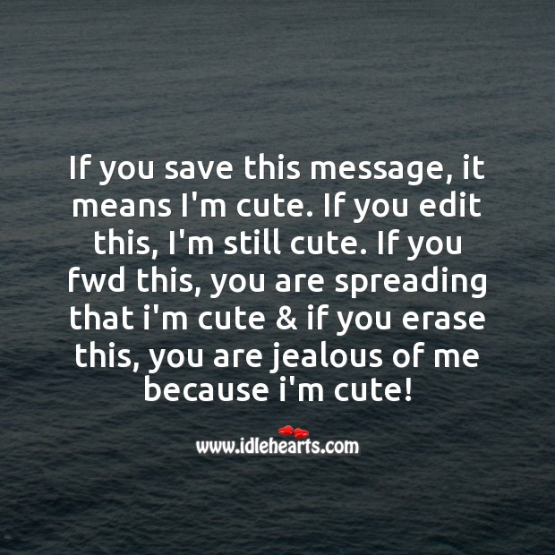 If you save this message, it means i'm cute. Fool's Day Messages Image