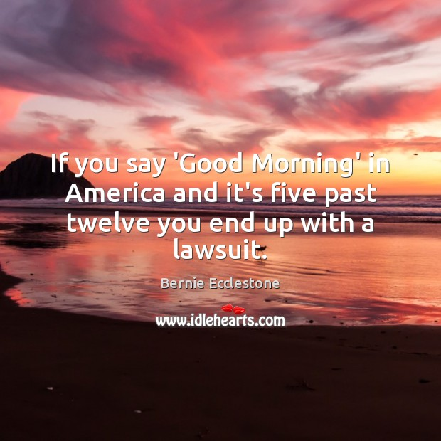 Image, If you say 'Good Morning' in America and it's five past twelve you end up with a lawsuit.
