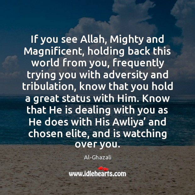 Image, If you see Allah, Mighty and Magnificent, holding back this world from