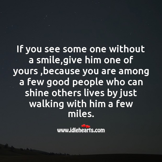 If you see some one without a smile Image