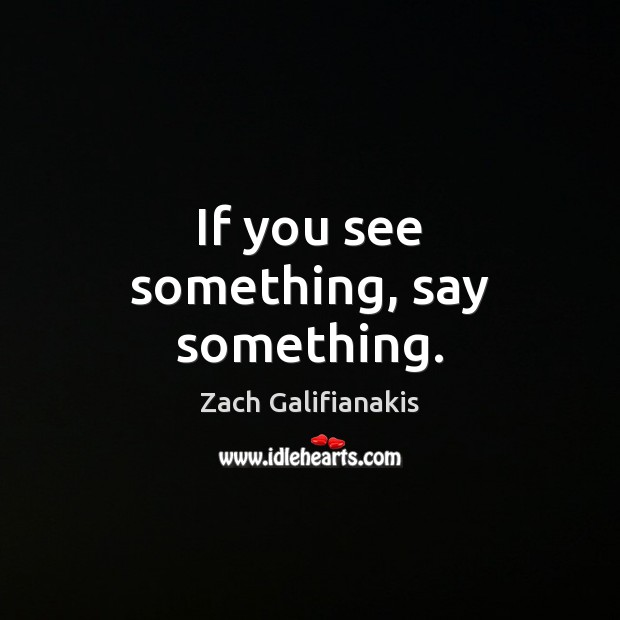 If you see something, say something. Image