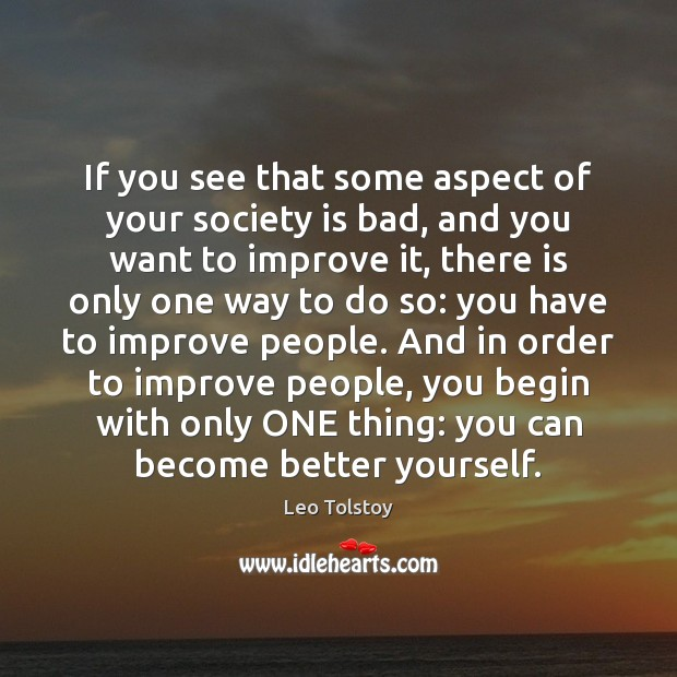 Image about If you see that some aspect of your society is bad, and