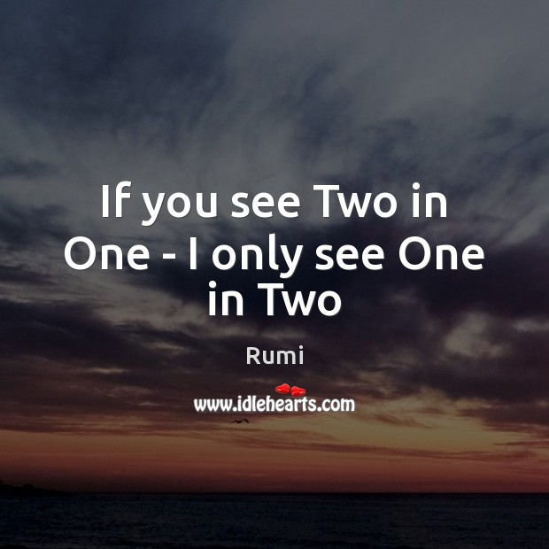 Image, If you see Two in One – I only see One in Two