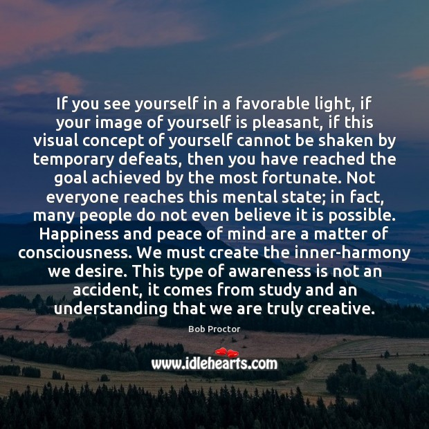 If you see yourself in a favorable light, if your image of Image