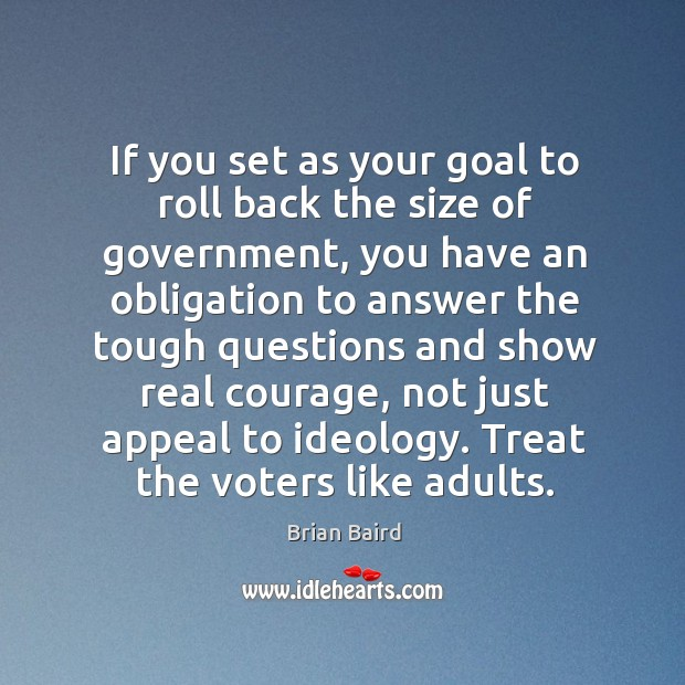 Image, If you set as your goal to roll back the size of government, you have an obligation