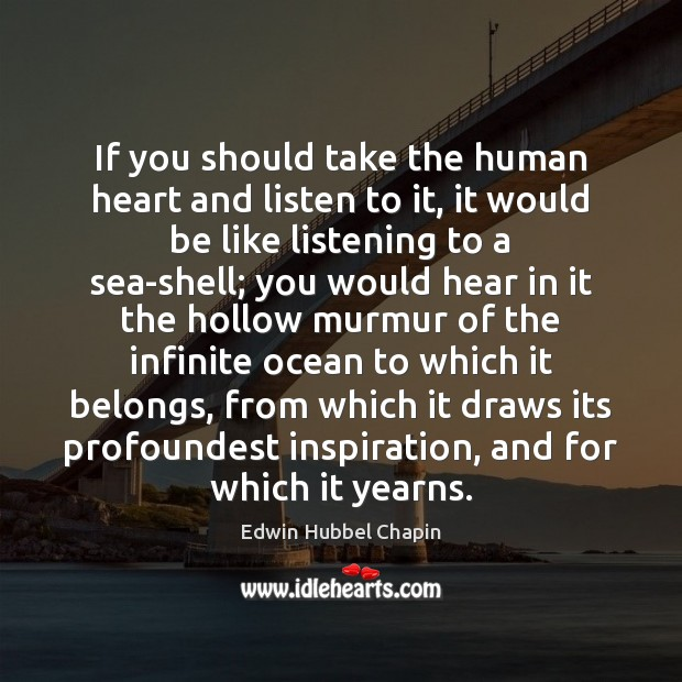 If you should take the human heart and listen to it, it Image