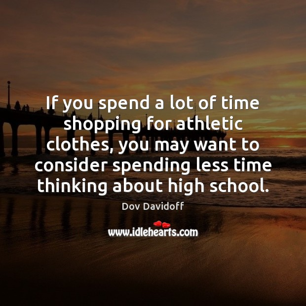 Image, If you spend a lot of time shopping for athletic clothes, you