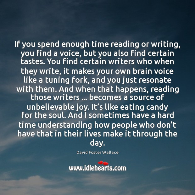 If you spend enough time reading or writing, you find a voice, Image