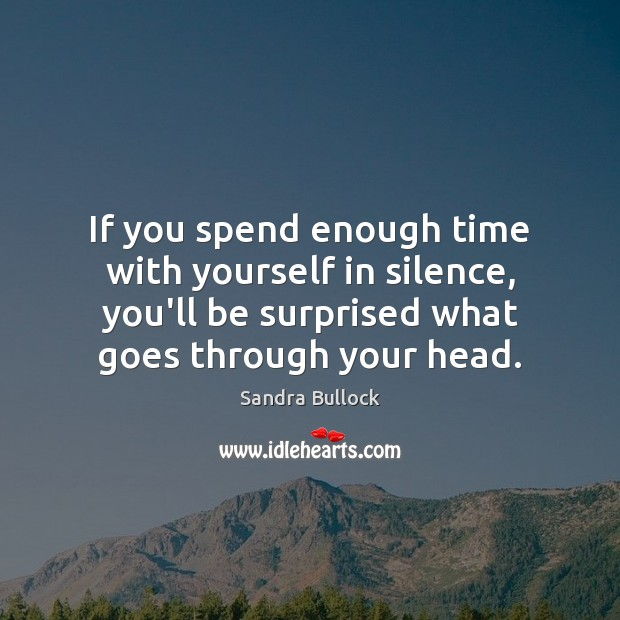 Image, If you spend enough time with yourself in silence, you'll be surprised
