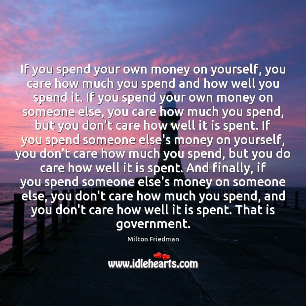 Image, If you spend your own money on yourself, you care how much