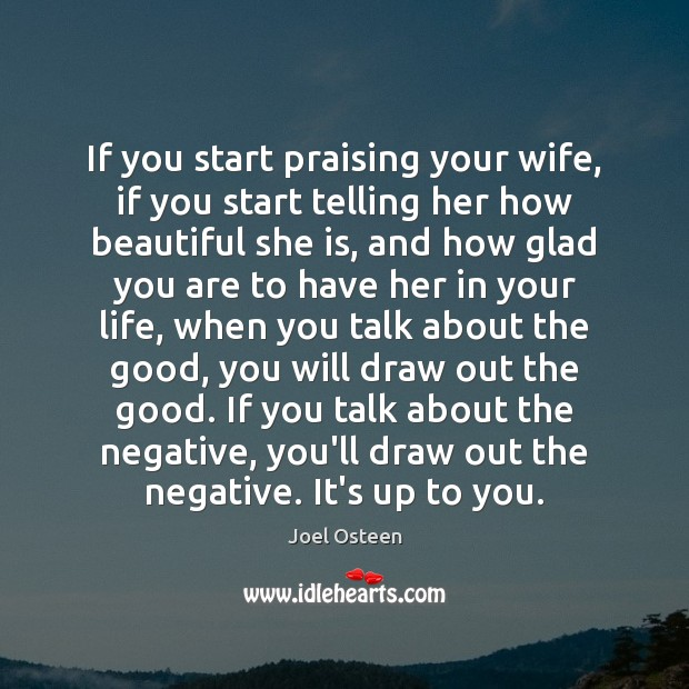 If you start praising your wife, if you start telling her how Image