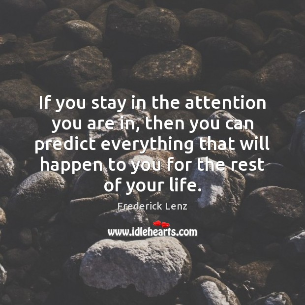 If you stay in the attention you are in, then you can Image