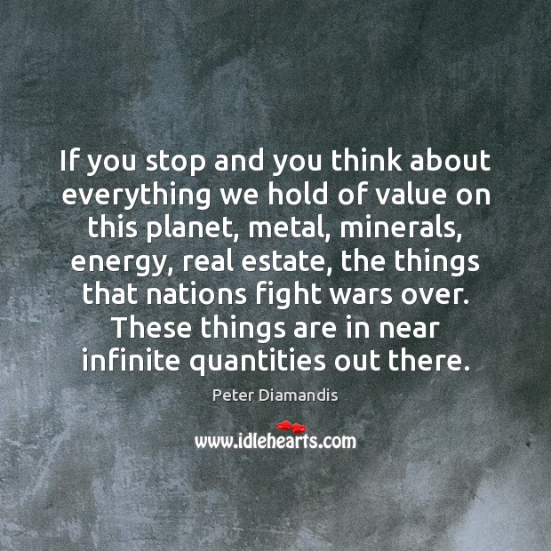 If you stop and you think about everything we hold of value Real Estate Quotes Image