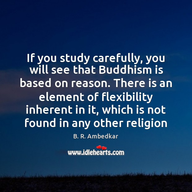 Image, If you study carefully, you will see that Buddhism is based on