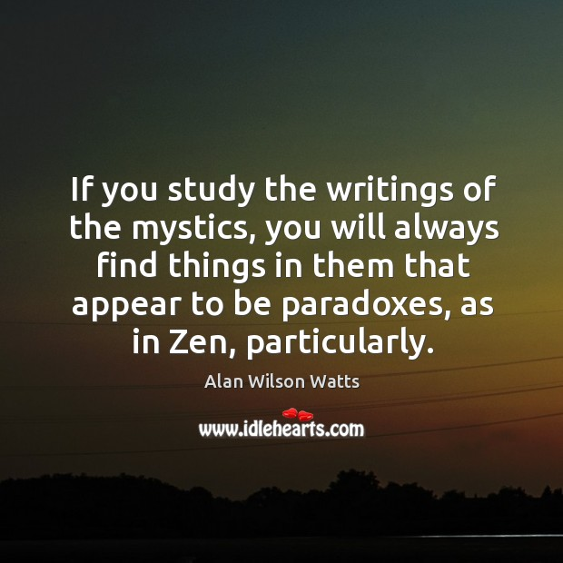 Image, If you study the writings of the mystics, you will always find things in them that appear