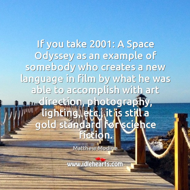 Image, If you take 2001: a space odyssey as an example of somebody who creates a new language in film by what