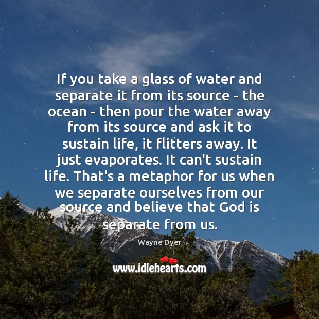 Image, If you take a glass of water and separate it from its
