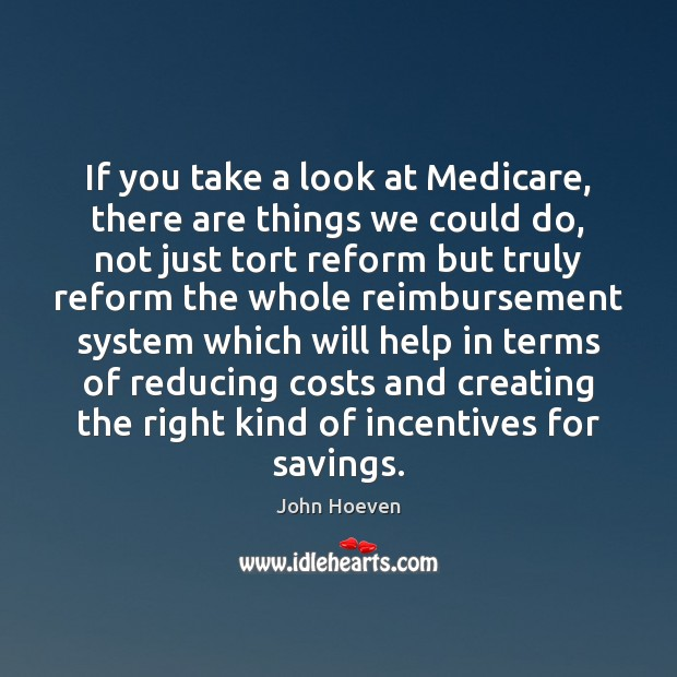 If you take a look at Medicare, there are things we could Image