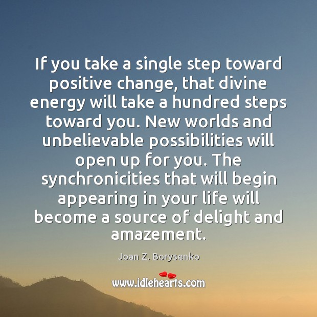 If you take a single step toward positive change, that divine energy Image
